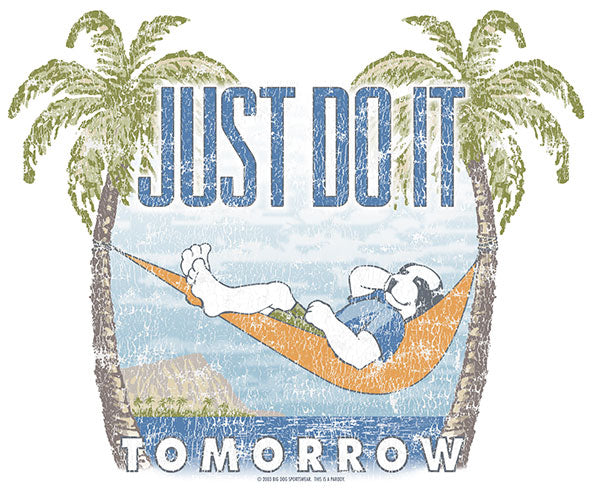 Just Do It Tomorrow Summer T-Shirt