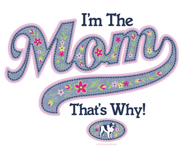 I'm The Mom That's Why T-Shirt