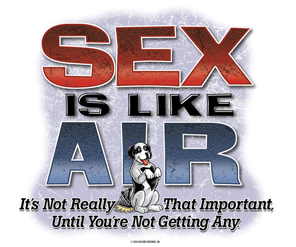 Sex Is Like Air T-shirt