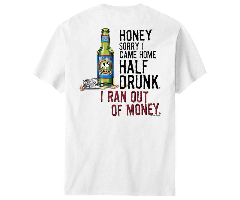 Honey Half Drunk T-Shirt