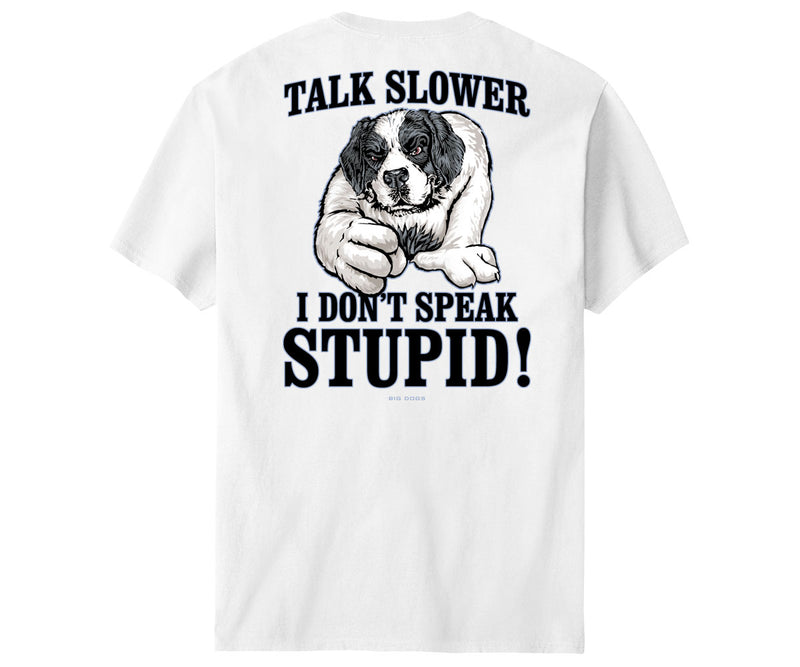 I Don't Speak Stupid T-Shirt