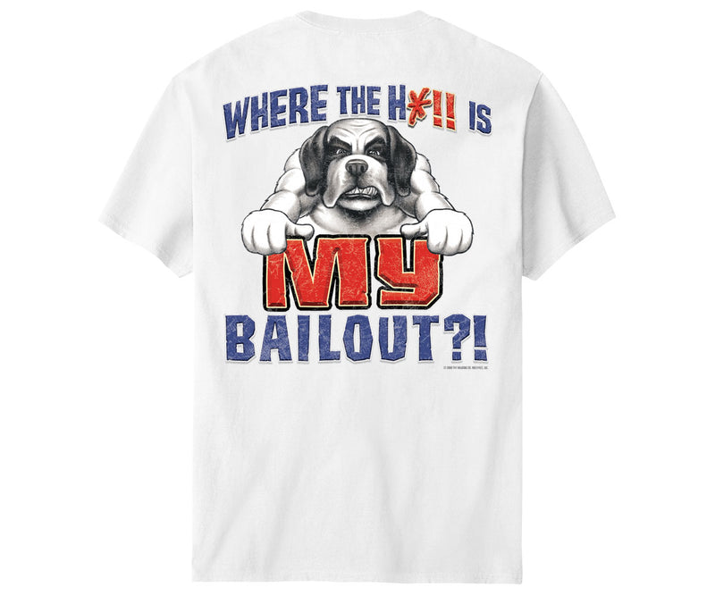 Where Is My Bailout T-Shirt