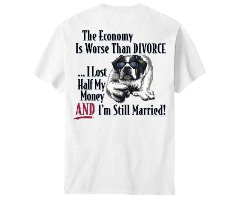 Economy Is Worse Than Divorce T-Shirt
