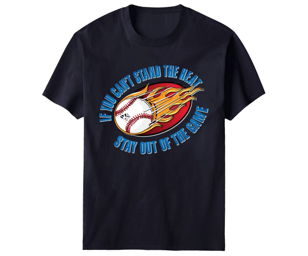 Can't Stand The Heat Baseball T-Shirt