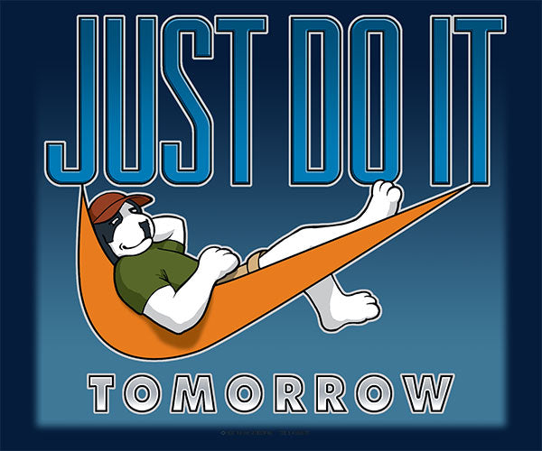 Just Do It Tomorrow T-Shirt