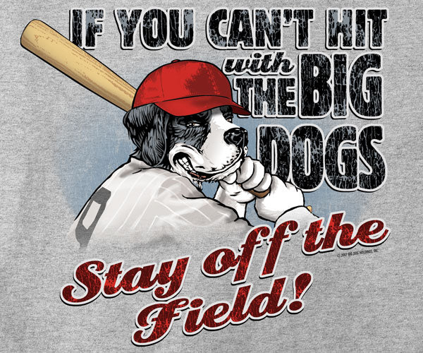 Hit With The Big Dogs Baseball T-Shirt
