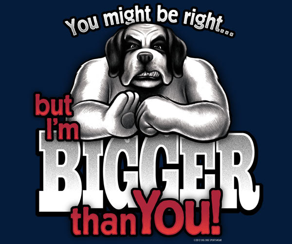 Bigger Than You T-Shirt