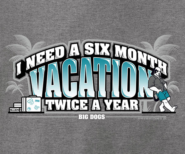 Six Month Vacation T-Shirt