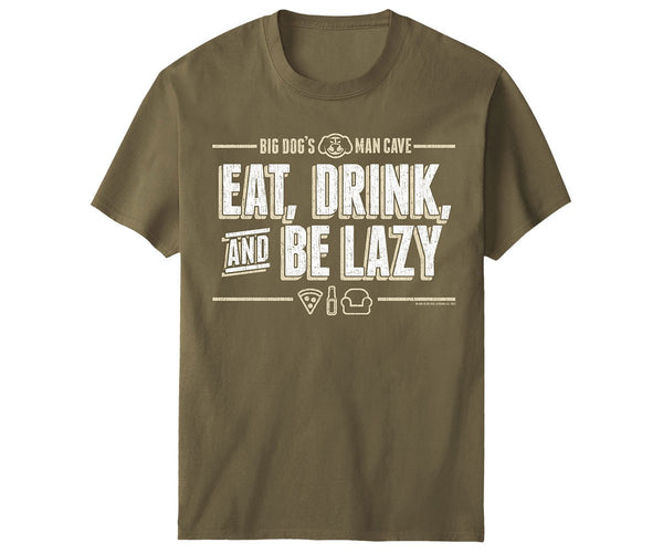 Eat Drink And Be Lazy T-Shirt