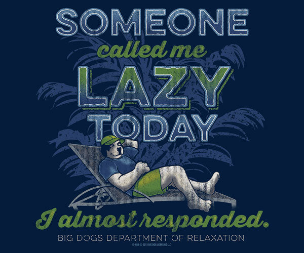 Someone Called Me Lazy T-Shirt