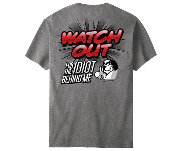 Watch Out Idiot T-Shirt