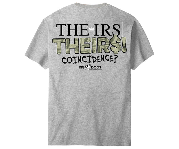 The IRS / Theirs T-Shirt