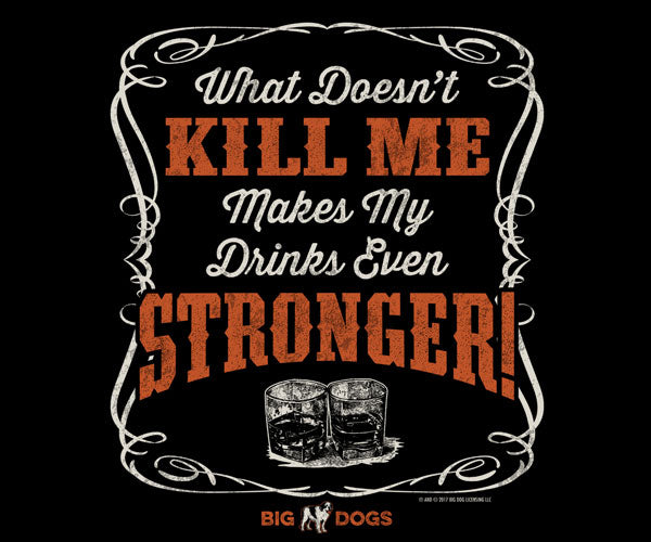 Makes My Drinks Stronger T-Shirt