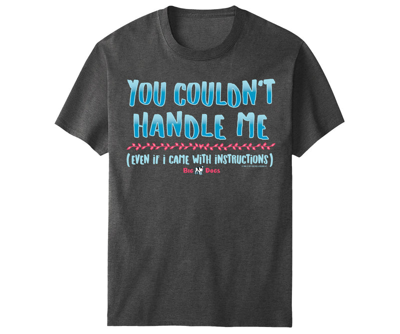 Couldn't Handle Me T-Shirt