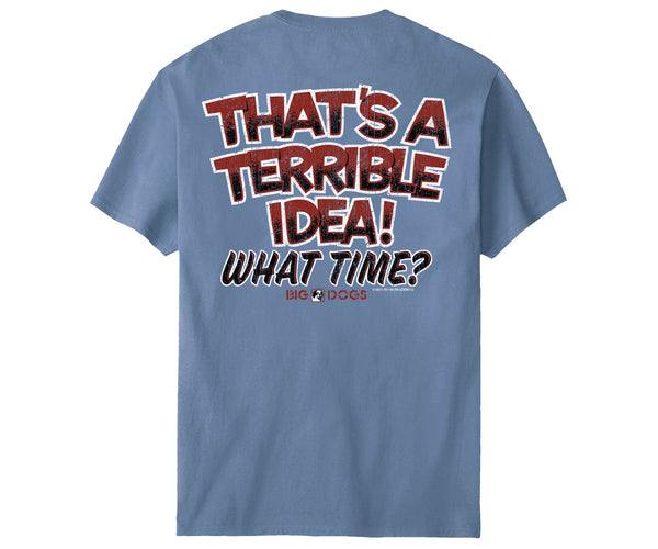 Terrible Idea T-Shirt