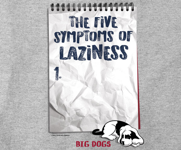 Symptoms of Laziness T-Shirt