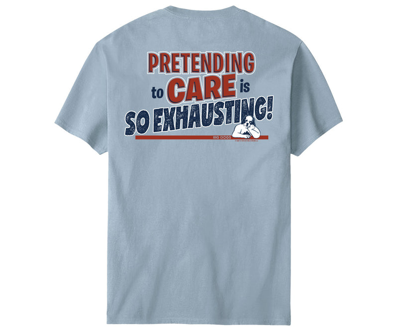 So Exhausting T-Shirt