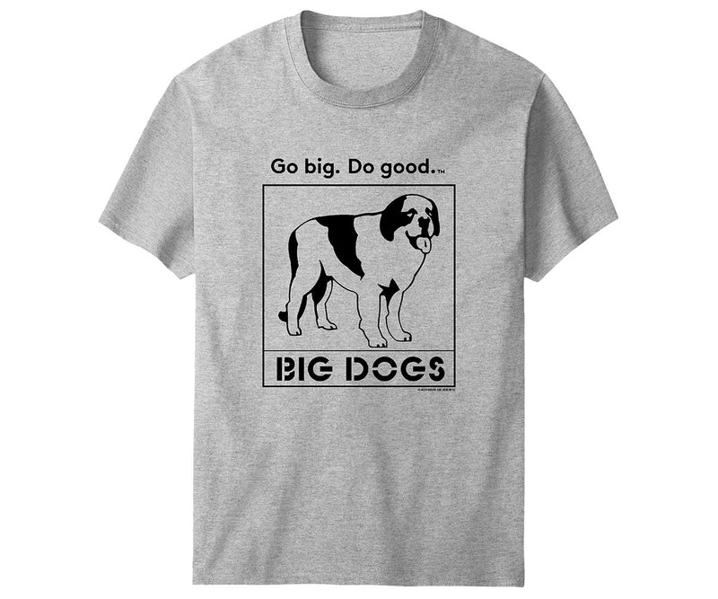 Go big. Do good. T-Shirt