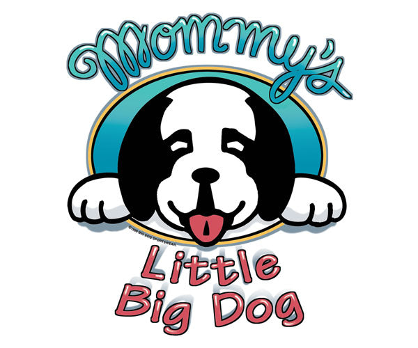 Mommy's Little Big Dog T-Shirt