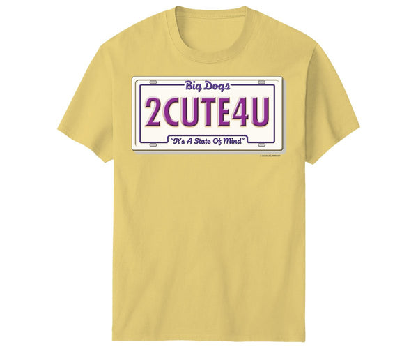 2 Cute 4 You T-Shirt