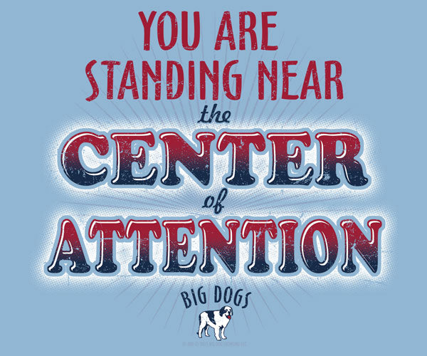 Center of Attention T-Shirt