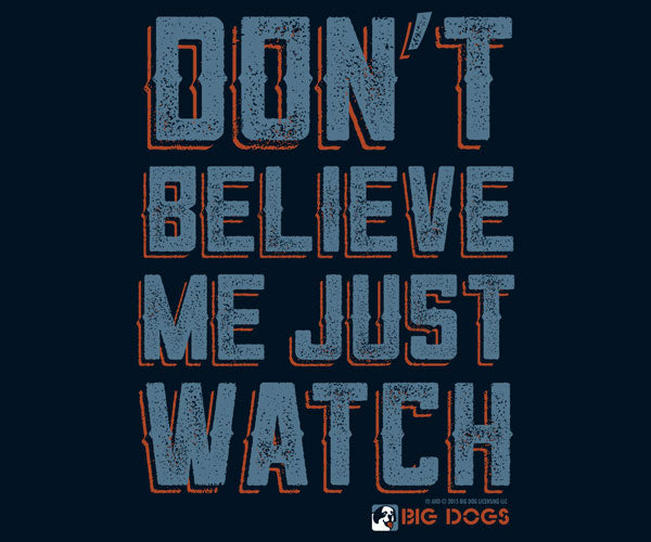 Don't Believe Me T-Shirt