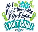Can't Wear My Flip Flops T-Shirts