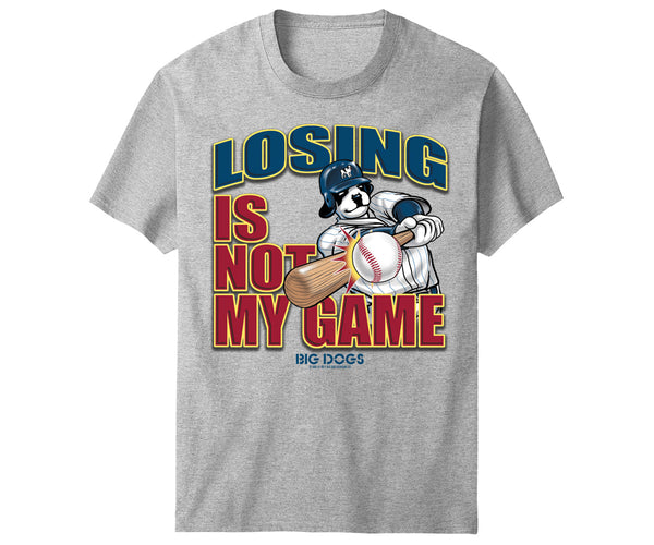 Losing Is Not My Game Baseball T-Shirt