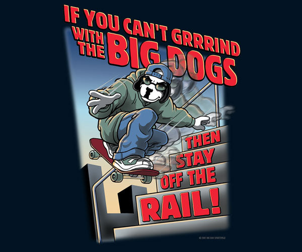 Grrind with The Big Dogs T-Shirt