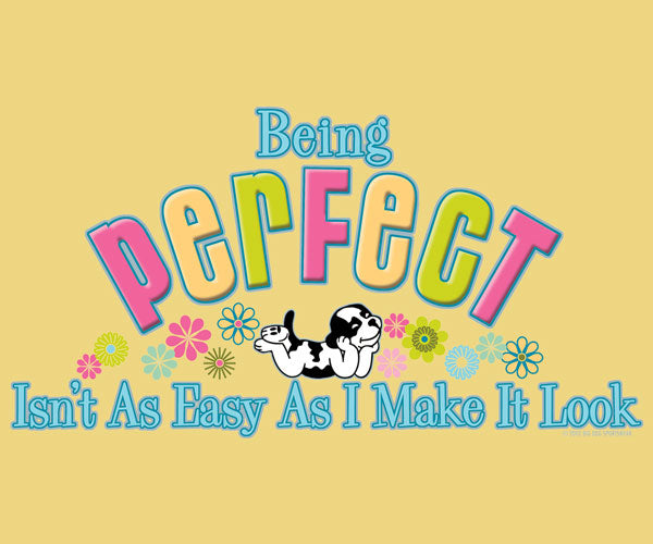 Being Perfect T-Shirt