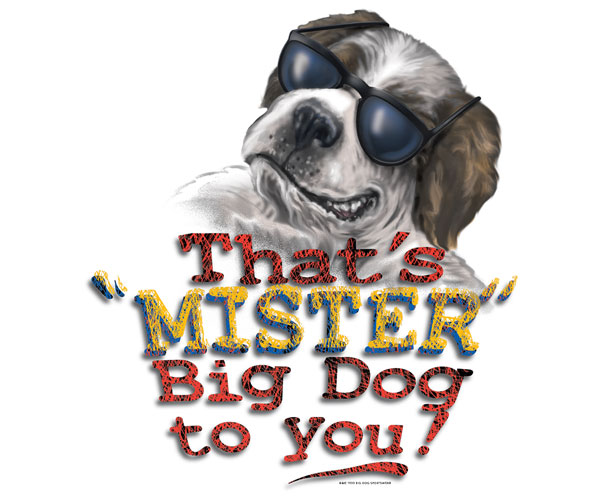 That's Mister Big Dog To You T-Shirt