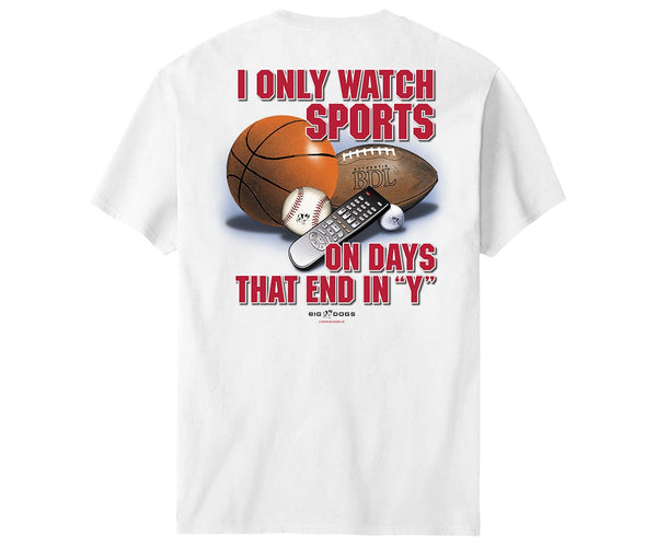 Only Watch Sports On Days That End In 'Y' T-Shirt