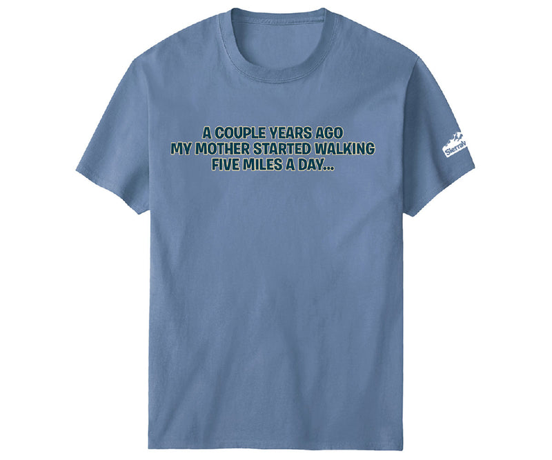 My Mom Walks SW T-Shirt
