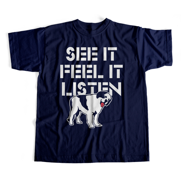 See It Feel It Listen T-Shirt