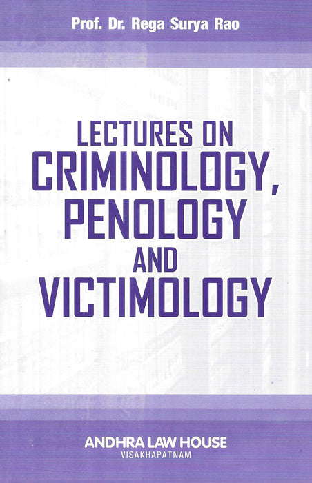 Lectures on Criminology, Penology and Victimology