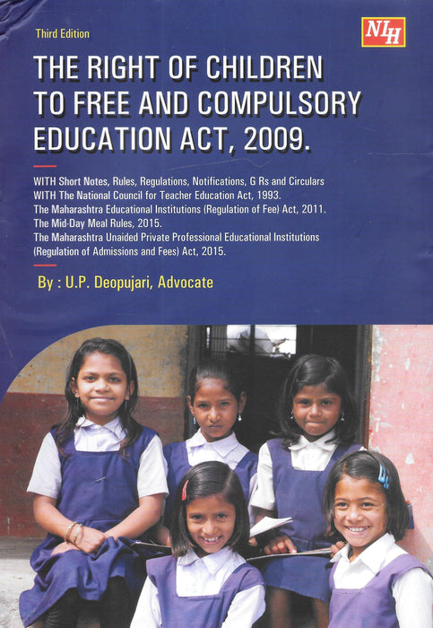 The Right to Children to Free and Compulsory Education Act, 2009 by U P Deopujari