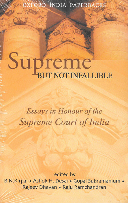 Supreme But Not infallible - Essays in Honour of the Supreme Court of India