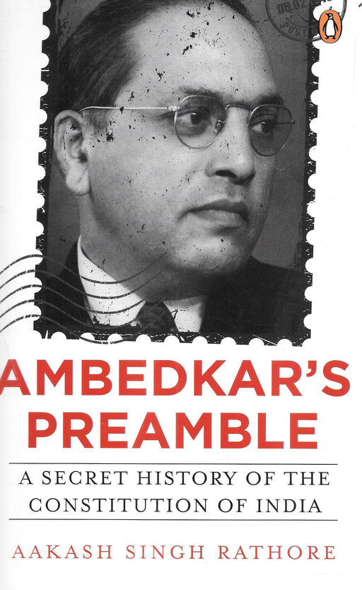 Ambedkars Preamble - A Secret History of The Constitution of India