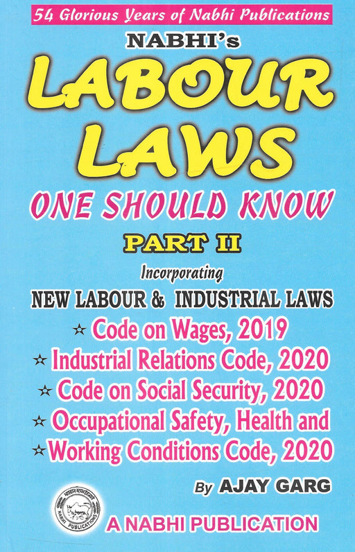 Nabhis-Labour Laws - One Should Know Part-II (Incorporating New Labour & Industrial Codes)