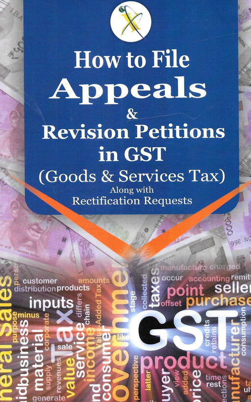 How to File Appeals & Revision Petitions in GST