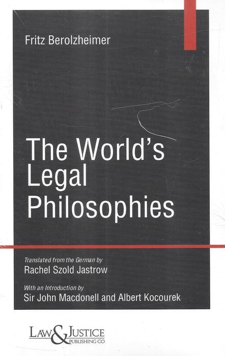 The World's Legal Philosophies - Fritz Berolzheimer