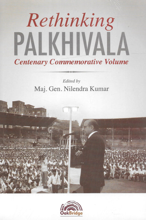 Rethinking Palkhivala - Centenary Commemorative Volume