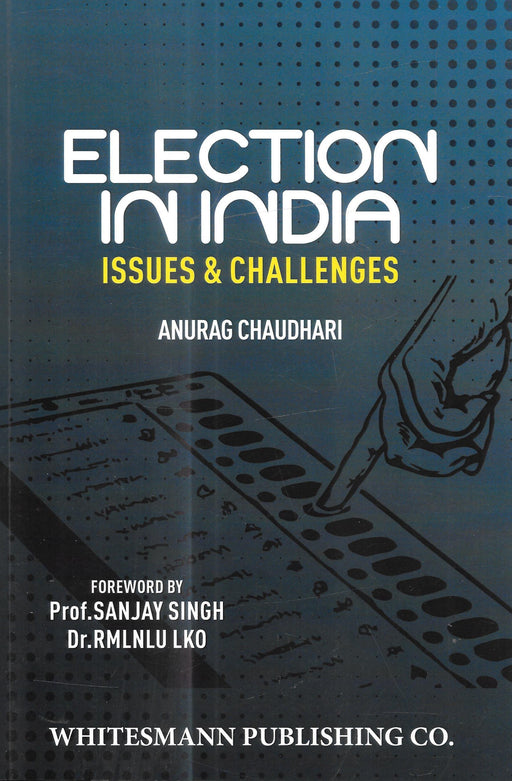 Election in India - Issues and Challenges