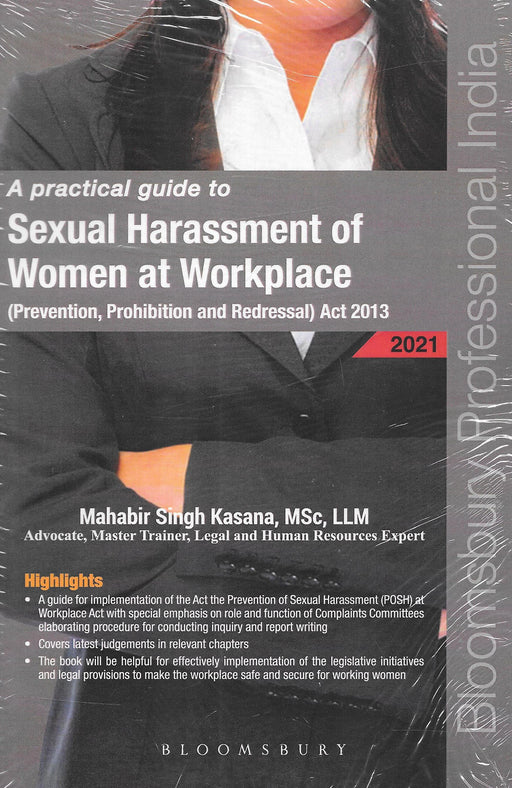 A Practical Guide To Sexual Harassment Of Woman At Workplace (Prevention,Prohibition And Redressal) Act 2013