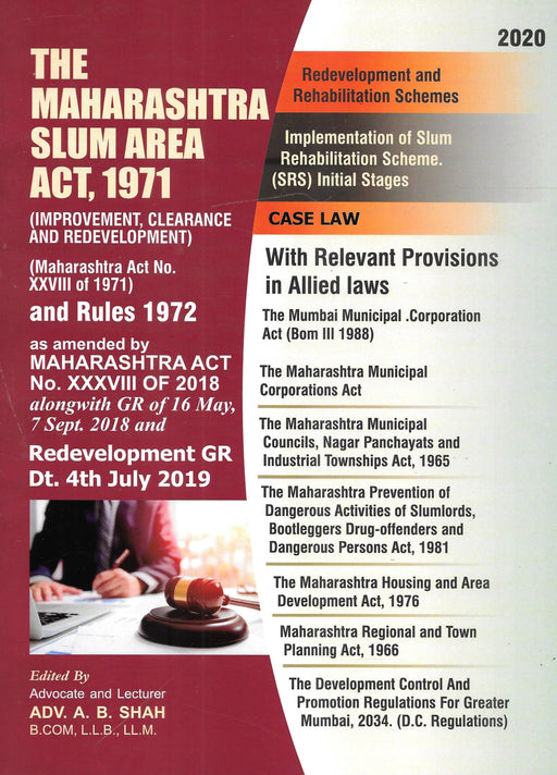 The Maharashtra Slum Areas (Improvement, Clearance and Redevelopment) Act 1971 by A B Shah