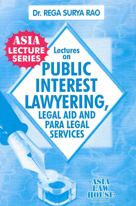 Lectures On Public Interest Lawyering, Legal Aid And Para Legal Services