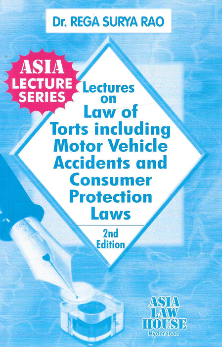 Lectures On Law Of Torts Including Motor Vehicle Accidents And Consumer Protection Law