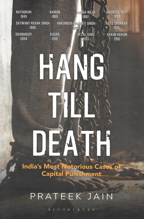 Hang Till Death - India's Most Notorious Cases of Capital Punishment