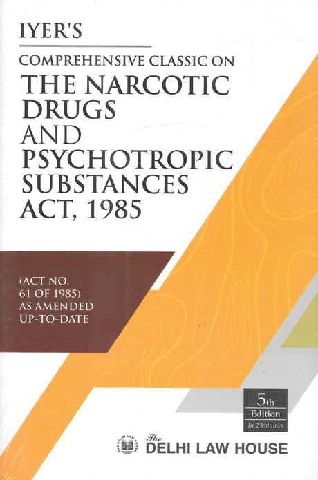 Comprehensive Classic on The Narcotic Drugs and Psychotropic Substances Act 1985 in 2 vols