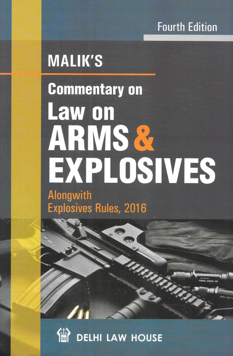 Commentary on Law on Arms and Explosives alongwith Explosive Rules, 2016